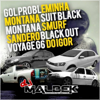 GOL PROBLEMINHA_MONTANA SUIT BLACK_VOYAGE G6_MONTANA SMURF_SANDERO BLACK OUT VOL1