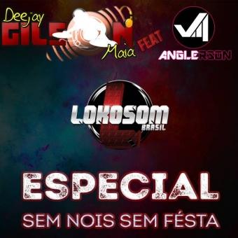 ESPECIAL-SEM NOIS SEM FESTA-MEGAFUNK-DANCE-PANCADAO