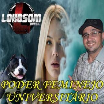 PODER FEMINEJO UNIVERSITÁRIO LOKOSOMBRASIL