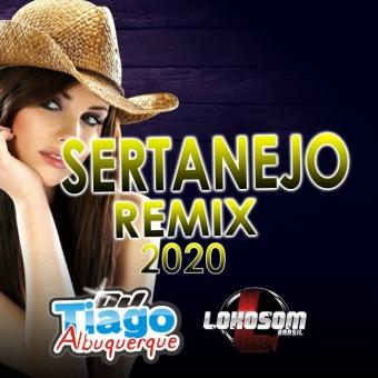 SERTANEJO REMIX 2020 - DJ TIAGO ALBUQUERQUE