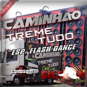 CAMINHAO TREME TUDO-ESP-Flashdance-PANCADAO