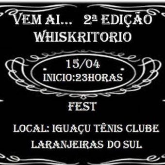 Whiskritório Fest 2º Edição @ Laranjeiras do Sul PR