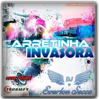 Carretinha Invasora - DJ Everton Secco