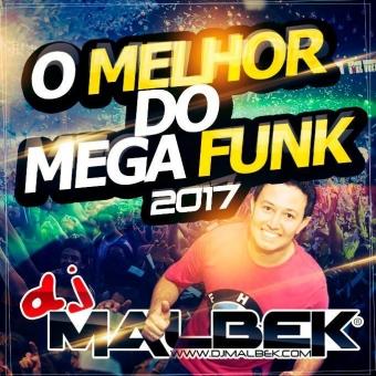 O MELHOR DO MEGAFUNK 2017