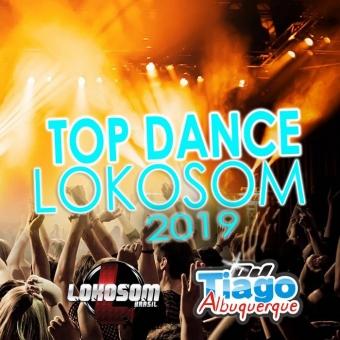 TOP DANCE LOKOSOM 2019 - DJ TIAGO ALBUQUERQUE