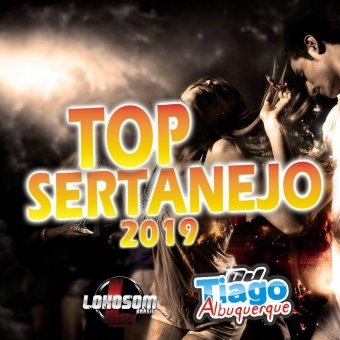 TOP SERTANEJO 2019 - DJ TIAGO ALBUQUERQUE