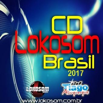 Lokosom Brasil 2017 - Dj Tiago Albuquerque
