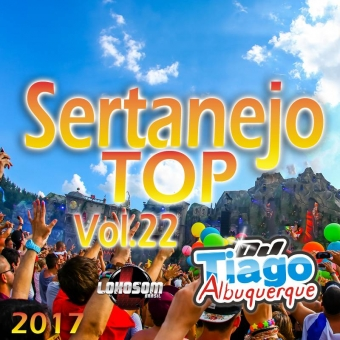 Sertanejo Top Vol.22 - 2017 - Dj Tiago Albuquerque