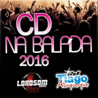 Na Balada 2016 - Dj Tiago Albuquerque