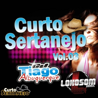 Curto Sertanejo Vol.03 - Dj Tiago Albuquerque