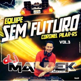 EQUIPE SEM FUTURO VOL3