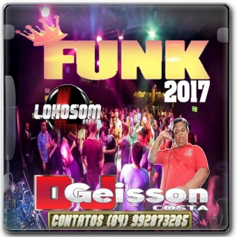 FUNK 2017 BY DJ GEISSON COSTA