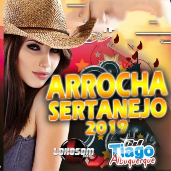 ARROCHA SERTANEJO 2019 - DJ TIAGO ALBUQUERQUE