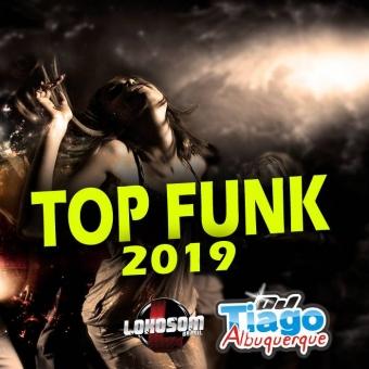 TOP FUNK 2019 - DJ TIAGO ALBUQUERQUE