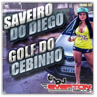 Saveiro do Diego e Golf do Cebinho - DJ Everton Secco