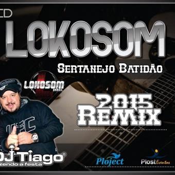 Lokosom Sertanejo Batidão Remix 2015