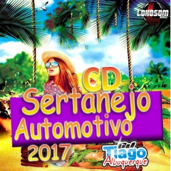 Sertanejo Automotivo 2017 - Dj Tiago Albuquerque