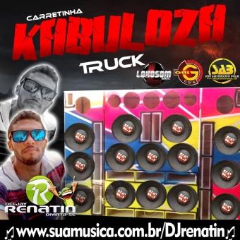 CARRETINHA KABULOZA TRUCK VOLUME 1 - DJ RENATIN