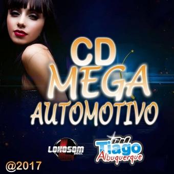 Mega Automotivo 2017 - Dj Tiago Albuquerque