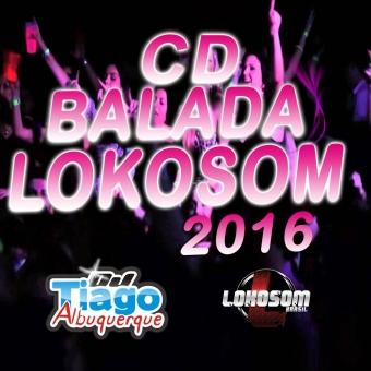 Balada Lokosom 2016 - Dj Tiago Albuquerque