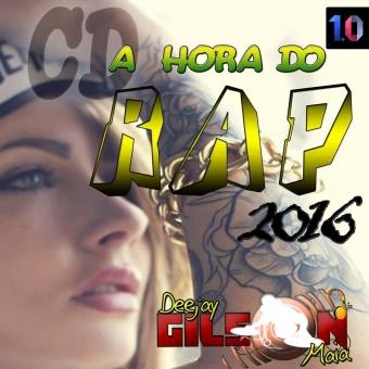 A HORA DO RAP-2016 EXCLUSIVO