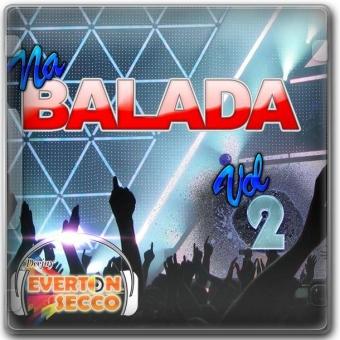 Na BALADA VOL.02 - DJ EVERTON SECCO