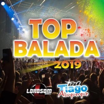 TOP BALADA 2019 - DJ TIAGO ALBUQUERQUE