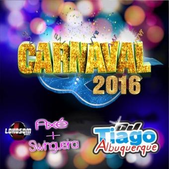 Carnaval 2016 - Dj Tiago Albuquerque
