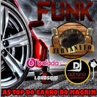 FUNK E SERTANEJO SO AS TOP