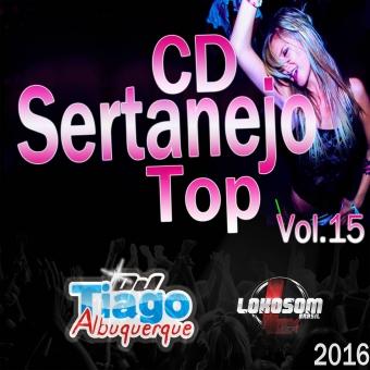 Sertanejo Top Vol.15 - 2016 - Dj Tiago Albuquerque