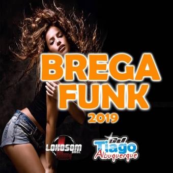 BREGA FUNK 2019 - DJ TIAGO ALBUQUERQUE