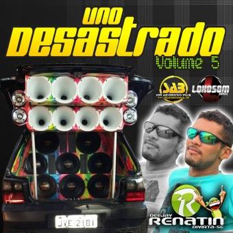 UNO DESASTRADO VOLUME 5 - DJ RENATIN
