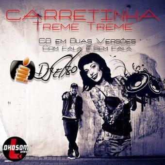 Carretinha Treme Treme (ESTUDIO SEM FALA) by: DJ Celso