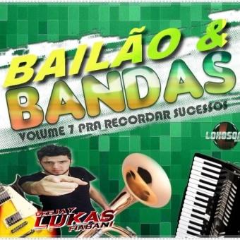 Bailão & Bandas Volume 7 Recordar Sucessos