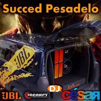 Succed Pesadelo - PANCADÃO