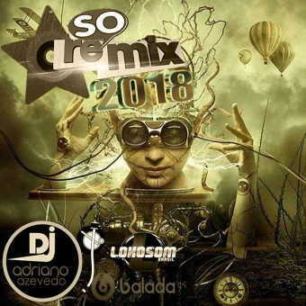 SO REMIX 2018 EXCLUSIVO