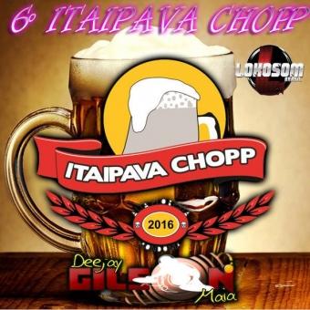 6º ITAIPAVA CHOPP.A FESTA-( SERTANEJO E MODAO )