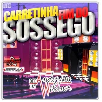 Carretinha Fim do Sossego Vol2 - DJ Anderson Wildner