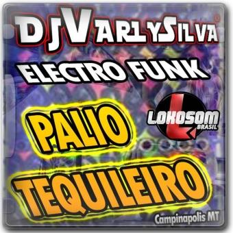 Electro Funk Palio Tequileiro