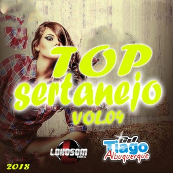 TOP SERTANEJO VOL.04 - 2018 - DJ TIAGO ALBUQUERQUE