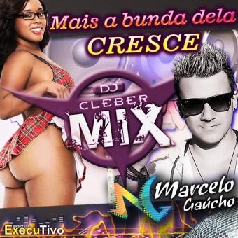 Dj Cleber Mix Ft Marcelo Gaucho - A Bunda Dela Cresce (2018)