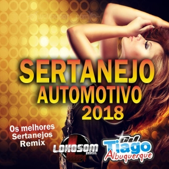 SERTANEJO AUTOMOTIVO 2018 - DJ TIAGO ALBUQUERQUE