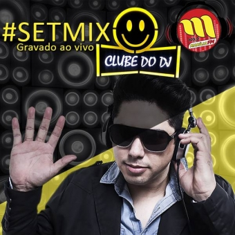 Set Mixado Clube do DJ, Dance e Hip Hop