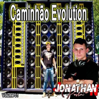 Caminhão Evolution - Dj Jonathan Postai 2019 Vol 1.zip