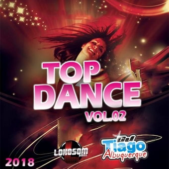 TOP DANCE VOL. 02 - 2018 - DJ TIAGO ALBUQUERQUE