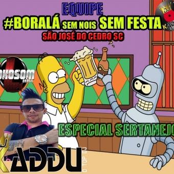 EQUIPE BORALÁ SEM NOIS SEM FESTA COM O TOP DJ KADDU