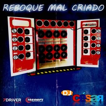 Reboque Mal Criado - DJ César