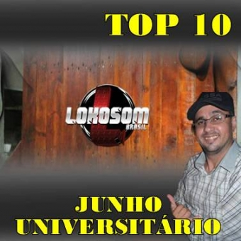 TOP 10 JUNHO UNIVERSITÁRIO LOKOSOMBRASIL