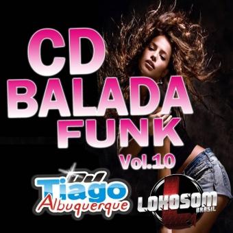 Balada Funk Vol.10 - 2015 - Dj Tiago Albuquerque