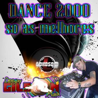 DJ GILSON MAIA-DANCE 2000 SO AS MELHORES